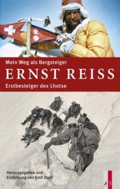 Mein Weg als Bergsteiger - Reiss, Ernst