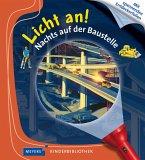 Nachts auf der Baustelle / Licht an! Bd.19