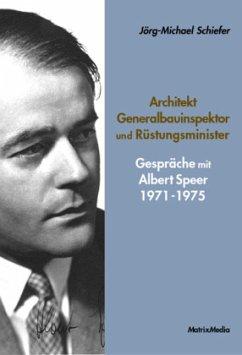 Architekt, Generalbauinspektor und Rüstungsminister - Schiefer, Jörg-Michael