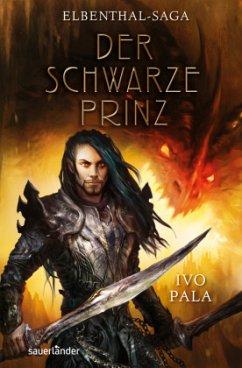 Der schwarze Prinz / Elbenthal-Saga Bd.2 - Pala, Ivo