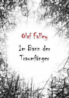 Im Bann der Traumfänger (eBook, ePUB) - Falley, Olaf