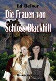 Die Frauen von Schloss Blackhill (eBook, ePUB)