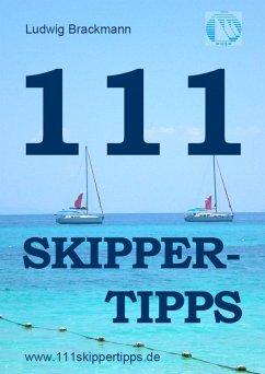 111 Skippertipps für den perfekten Segelurlaub. 2013 (eBook, ePUB) - Brackmann, Ludwig