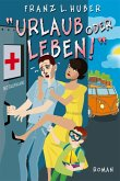 Urlaub oder Leben (eBook, ePUB)