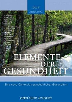 ELEMENTE DER GESUNDHEIT – 2012 (eBook, ePUB) - ACADEMY, OPEN MIND