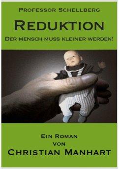 Reduktion - Der Mensch muss kleiner werden! (eBook, ePUB) - Manhart, Christian