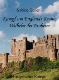 Kampf um Englands Krone: Wilhelm, der Eroberer (eBook, ePUB)
