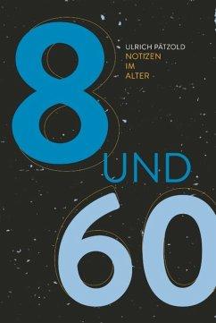 Achtundsechzig - Notizen im Alter (eBook, ePUB) - Pätzold, Ulrich