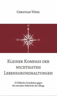 Kleiner Kompass der wichtigsten Lebensgrundhaltungen (eBook, ePUB) - Vöpel, Christian