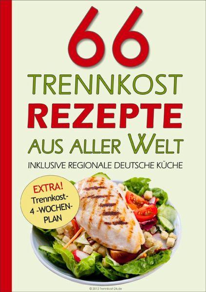 66 Trennkost-Rezepte aus aller Welt Inklusive Regionale Deutsche Küche  (eBook, ePUB)