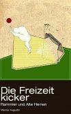 Die Freizeitkicker: Rammler und Alte Herren (eBook, ePUB)