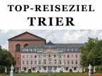 Top-Reiseziel Trier. Band 1 (eBook, ePUB)