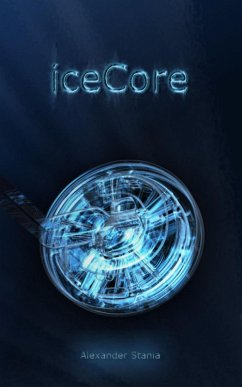 Icecore (eBook, ePUB) - Stania, Alexander