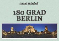180 Grad Berlin (eBook, ePUB) - Hohlfeld, Daniel