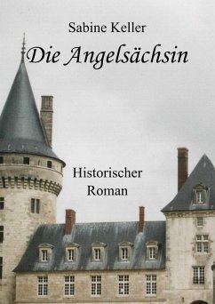 Die Angelsächsin (eBook, ePUB) - Keller, Sabine