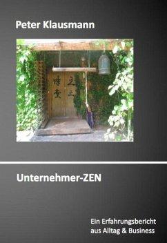 Unternehmer-ZEN (eBook, ePUB) - Klausmann, Peter