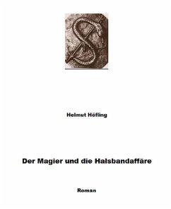 Der Magier und die Halsbandaffäre (eBook, ePUB) - Höfling, Helmut