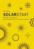 Solarstaat. Alle Fakten zum Solarstrom. Wie wir die Gesellschaft mit Solarstrom entwickeln. (eBook, ePUB)