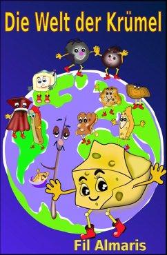Die Welt der Krümel (eBook, ePUB) - Almaris, Fil