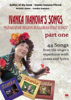 IVANKA IVANOVA'S SONGS part one (eBook, ePUB) - Ivanova Pietrek, Ivanka
