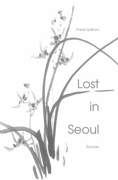 Lost in Seoul (eBook, ePUB) - ljubow, anna