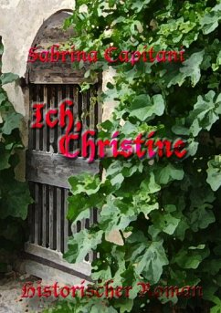Ich, Christine (eBook, ePUB) - Capitani, Sabrina