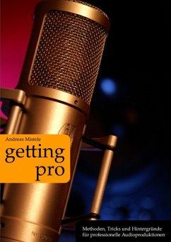 Getting Pro (eBook, ePUB) - Mistele, Andreas