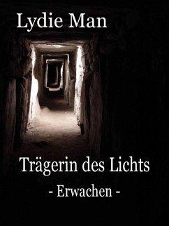 Trägerin des Lichts - Erwachen (eBook, ePUB) - Man, Lydie
