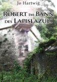 Robert im Bann des Lapislazuli (eBook, ePUB)