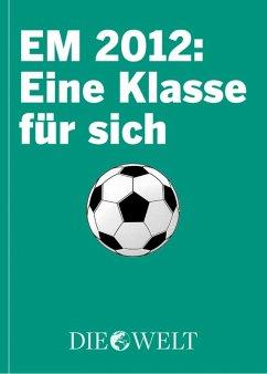 EM 2012: Eine Klasse für sich (eBook, ePUB)