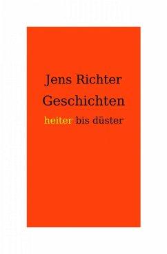 Geschichten heiter bis düster (eBook, ePUB) - Richter, Jens