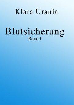 Blutsicherung (eBook, ePUB) - Urania, Klara