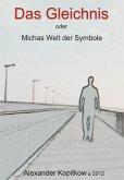 Das Gleichnis oder Michas Welt der Smybole (eBook, ePUB)