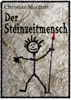 Der Steinzeitmensch (eBook, ePUB) - Manhart, Christian