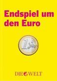 Endspiel um den Euro (eBook, ePUB)