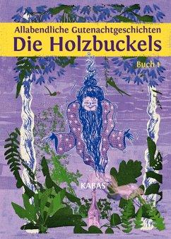 Allabendliche Gutenachtgeschichten. Die Holzbuckels 1 (eBook, ePUB) - Kabas