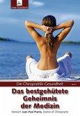 Die Chiropraktik-Gesundheit: Das bestgehütete Geheimnis der Medizin (eBook, ePUB)
