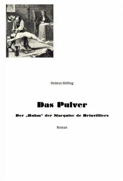 Das Pulver (eBook, ePUB) - Höfling, Helmut