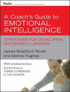 A Coach's Guide to Emotional Intelligence (eBook, PDF) - Lupberger, Terrie; Salmon, G. Lee; Olalla, Julio; Terrell, James Bradford; Hughes, Marcia