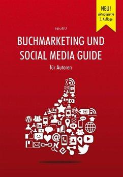Buchmarketing und Social Media Guide für Autoren (eBook, ePUB) - GmbH, Epubli