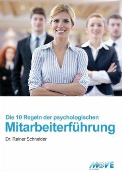 10 Regeln der psychologischen Mitarbeiterführung (eBook, ePUB) - Schneider, Rainer