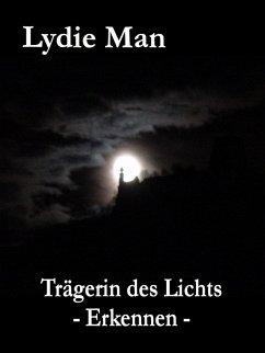 Trägerin des Lichts - Erkennen (eBook, ePUB) - Man, Lydie