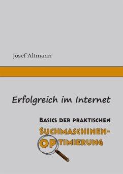 Erfolgreich im Internet (eBook, ePUB) - Altmann, Josef