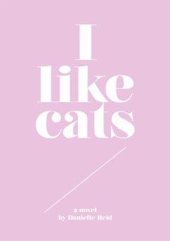 I like cats (eBook, ePUB) - Reid, Danielle