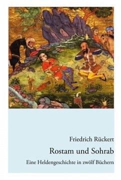 Rostam und Sohrab (eBook, ePUB) - Rückert, Friedrich