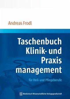 Taschenbuch Klinik- und Praxismanagement (eBook, PDF) - Frodl, Andreas
