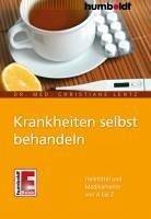 Krankheiten selbst behandeln (eBook, ePUB) - Lentz, Dr. med. Christiane