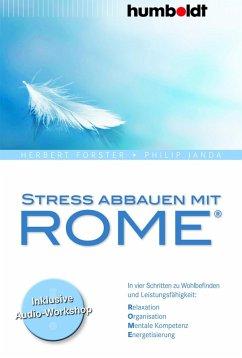Stress abbauen mit ROME® (eBook, ePUB) - Forster, Herbert; Janda, Philip