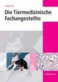 Die Tiermedizinische Fachangestellte (eBook, PDF)