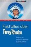 Fast alles über Perry Rhodan (eBook, PDF)